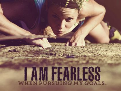 Fearless In Pursuing My Goals