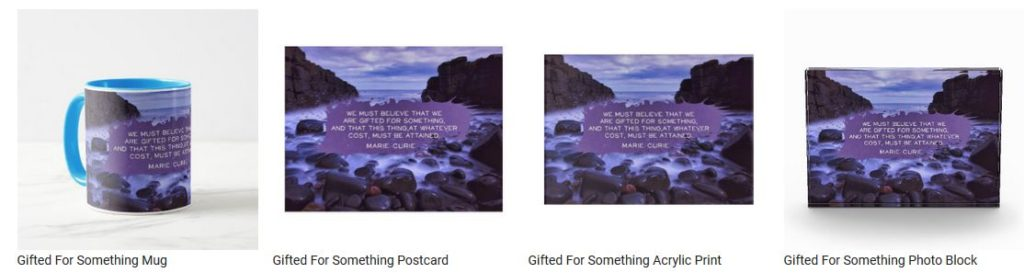 Gifted for Something by Marie Curie Customized Inspirational Products