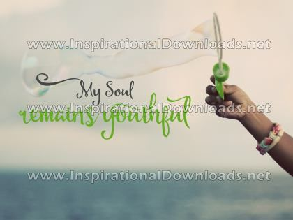 My Soul Remains Youthful Positive Affirmation (Inspirational Downloads)