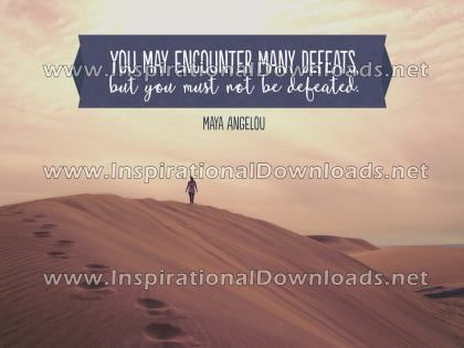 Encountering Defeats by Maya Angelou (Inspirational Downloads)