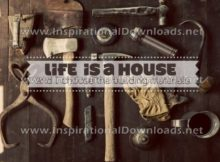 Life Is A House by Positive Affirmations (Inspirational Downloads)
