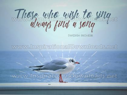 Those Who Wish To Sing by Swedish Proverb (Inspirational Downloads)