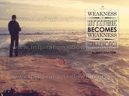 Weakness Of Attitude by Albert Einstein (Inspirational Downloads)