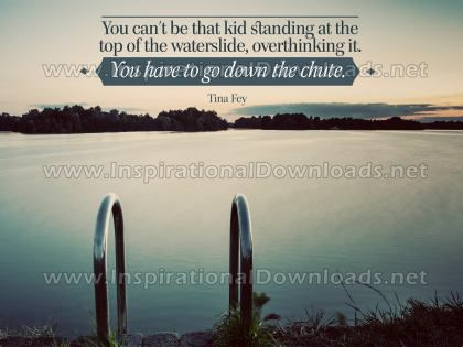 Go Down The Chute by Tina Fey (Inspirational Downloads)