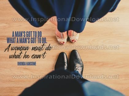 Inspirational Quote: Man's Got To Do by Rhonda Hansome (Inspirational Downloads)