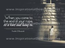 Inspirational Quote: End Of Your Rope by Franklin D. Roosevelt (Inspirational Downloads)