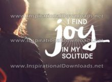 Inspirational Quote: Joy In My Solitude by Positive Affirmations (Inspirational Downloads)