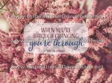 Inspirational Quote: Through Changing by Martha Stewart (Inspirational Downloads)