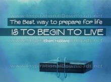 Inspirational Quote: Begin To Live by Elbert Hubbard (Inspirational Downloads)