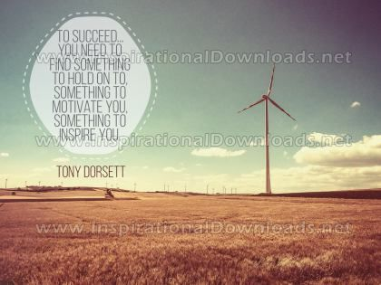 To Succeed by Tony Dorsett (Inspirational Graphic Quote by Inspirational Downloads)