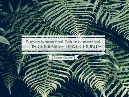 IT IS COURAGE THAT COUNTS by Winston Churchill (Inspirational Graphic Quote by Inspirational Downloads)