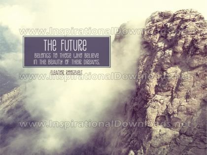 The Future by Eleanor Roosevelt (Inspirational Graphic Quote by Inspirational Downloads)