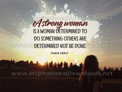Inspirational Graphic Quote: Strong Woman by Marge Piercy (Inspirational Downloads)