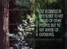 Inspirational Graphic Quote: Our Business In Life by Maltbie Matlock (Inspirational Downloads)