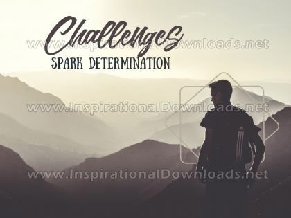Challenges Spark Determination by Positive Affirmations (Inspirational Graphic Quote by Inspirational Downloads)