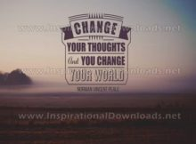 Change Your World by Norman Vincent Peale (Inspirational Graphic Quote by Inspirational Downloads)