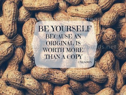 BE YOURSELF by Unknown (Inspirational Graphic Quote by Inspirational Downloads)