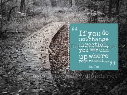 Change Direction by Lao Tzu (Inspirational Graphic Quote by Inspirational Downloads)