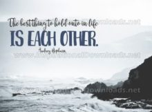 Best Thing Is Each Other by Audrey Hepburn (Inspirational Downloads)