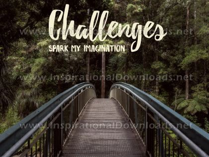 Challenges Spark My Imagination by Positive Affirmations (Inspirational Graphic Quote by Inspirational Downloads)