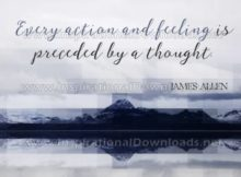 Every Action And Feeling by James Allen (Inspirational Graphic Quote by Inspirational Downloads)