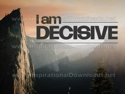 I Am Decisive by Positive Affirmations (Inspirational Graphic Quote by Inspirational Downloads)
