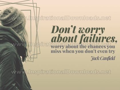 Do Not Worry About Failures by Jack Canfield (Inspirational Graphic Quote by Inspirational Downloads)