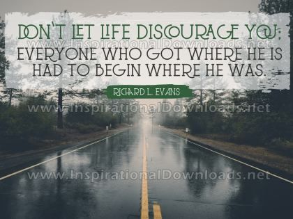 Do Not Let Life Discourage by Richard L. Evans (Inspirational Graphic Quote by Inspirational Downloads)