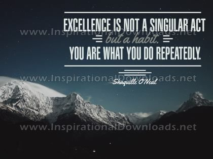 Excellence Is A Habit by Shaquille O'Neal (Inspirational Graphic Quote by Inspirational Downloads)