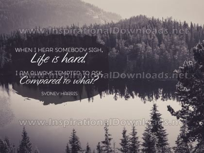 Life Is Hard by Sydney Harris (Inspirational Graphic Quote by Inspirational Downloads)