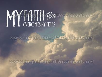 FAITH Overcomes My Fears by Positive Affirmations (Inspirational Graphic Quote by Inspirational Downloads)