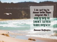 Dance Better by Arianna Huffington (Inspirational Graphic Quote by Inspirational Downloads)