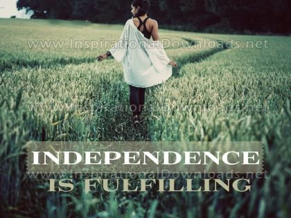 Independence Is Fulfilling by Positive Affirmations (Inspirational Graphic Quote by Inspirational Downloads)
