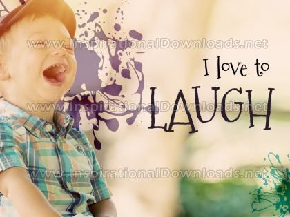 Love To Laugh by Inspirational Downloads (Inspirational Graphic Quote by Inspirational Downloads)