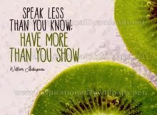 Speak Less Than You Know by William Shakespeare (Inspirational Graphic Quote by Inspirational Downloads)