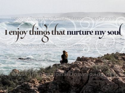 Things That Nurture My Soul by Inspirational Downloads Inspirational Graphic Quote