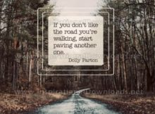 Road You're Walking by Dolly Parton Inspirational Graphic Quote