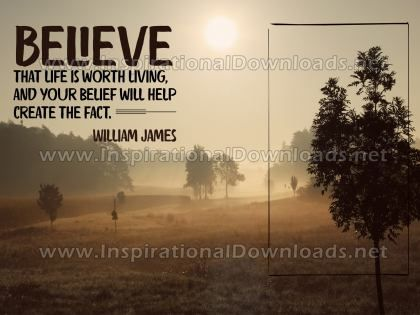Life Is Worth Living by William James Inspirational Graphic Quote