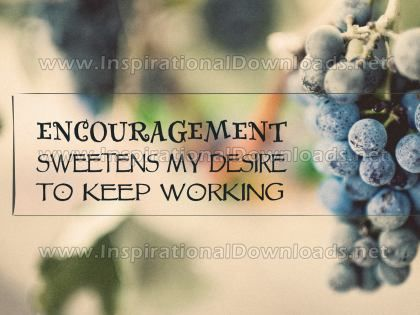 Encouragement Sweetens My Desire Inspirational Graphic Quote