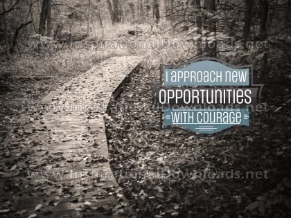 New Opportunities With Courage by Positive Affirmations Inspirational Graphic Quote