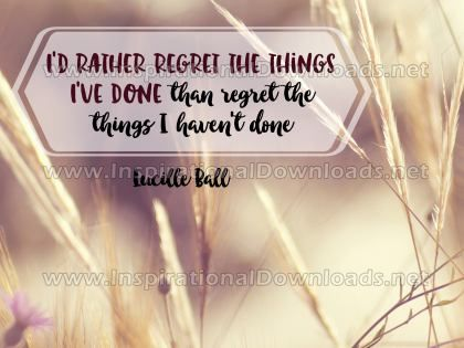 Regret Things Have Not Done by Lucille Ball Inspirational Graphic Quote