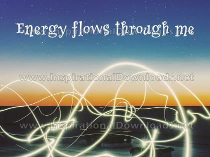 Energy Flows Through Me by Positive Affirmations Inspirational Graphic Quote