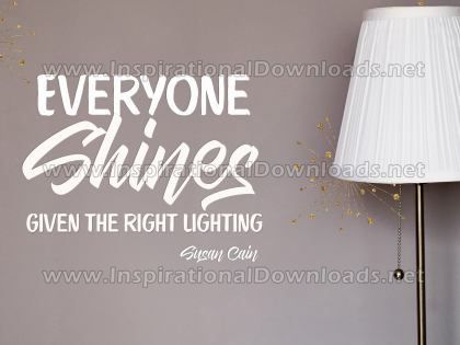 Everyone Shines by Susan Cain Inspirational Graphic Quote