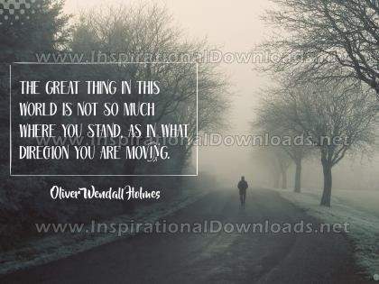 Great Thing In This World by Oliver Wendell Holmes Inspirational Graphic Quote