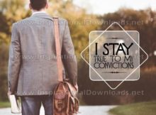 Stay True To My Convictions by Positive Affirmations Inspirational Graphic Quote