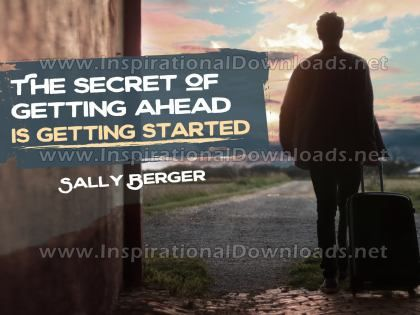 Secret Of Getting Ahead by Sally Berger Inspirational Graphic Quote