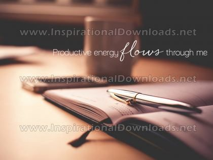 Productive Energy by Positive Affirmations Inspirational Graphic Quote