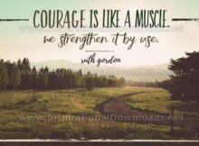 Courage Is Like A Muscle by Ruth Gordon Inspirational Graphic Quote
