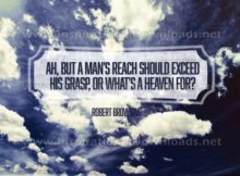 A Man's Reach by Robert Browning Inspirational Graphic Quote