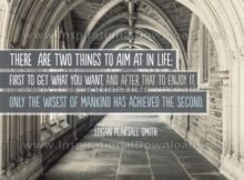 Things To Aim In Life - Wisest of Mankind by Logan Pearsall Smith Inspirational Graphic Quote